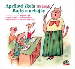 Aprílová škola Bajky nebajky - Jiří Žáček; Martin Písařík; Lucie Pernetová; Vojta Dyk