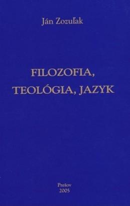 Filozofia, teológia, jazyk - Ján Zozuľak