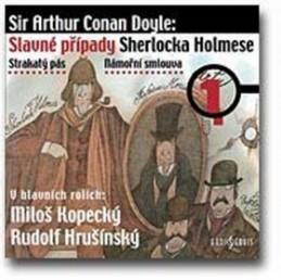 Slavné případy Sherlocka Holmese 1 - Arthur Conan Doyle; Miloš Kopecký; Rudolf Hrušínský; Gabriela Vránová