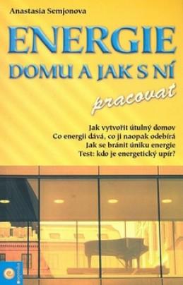 Energie domu a jak s ní pracovat - Anastazie Semjonova