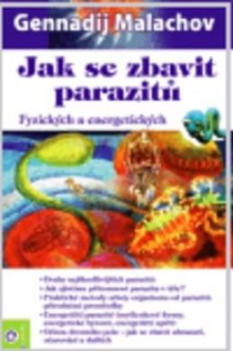 Jak se zbavit parazitů - Gennadij Malachov