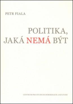 Politika, jaká nemá být - Petr Fiala