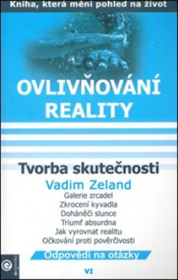 Tvorba skutečnosti - Vadim Zeland