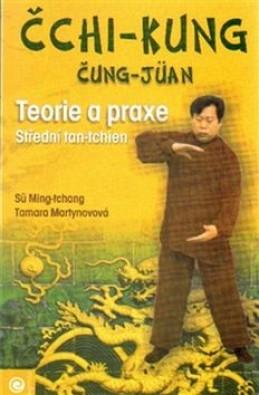 Čchi-kung čung-jüan Teorie a praxe - Tamara Martynovová; Sü Ming-tchang