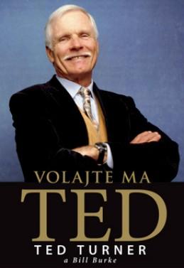 Volajte ma Ted - Ted Turner; Bill Burke