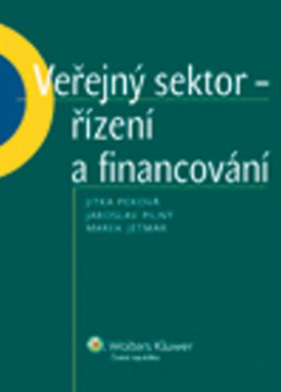 Veřejný sektor - řízení a financování - Jitka Peková; Jaroslav Pilný; Marek Jetmar