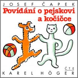 Povídání o pejskovi a kočičce - Josef Čapek; Karel Höger