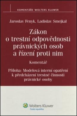 Zákon o trestní odpovědnosti právnických osob a řízení proti nim - Jaroslav Fenyk; Ladislav Smejkal