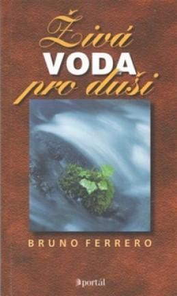 Živá voda pro duši - Bruno Ferrero