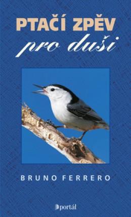 Ptačí zpěv pro duši - Bruno Ferrero