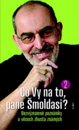 Co Vy na to, pane Šmoldasi? 2 - Ivo Šmoldas