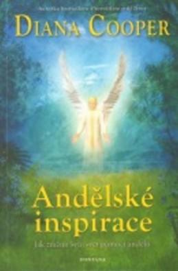 Andělské inspirace - Diana Cooper