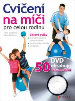 Cvičení na míči pro celou rodinu + DVD - Hana Janošková; Marta Muchová