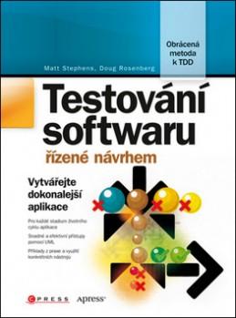 Testování softwaru řízené návrhem - Matt Stephens; Doug Rosenberg