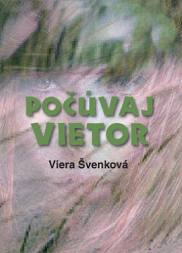 Počúvaj vietor - Viera Švenková
