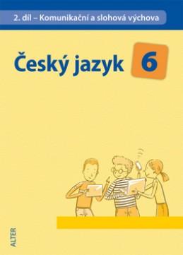 Český jazyk 6 II.díl Komunikační a slohová výchova - Eva Beránková; Hana Hrdličková