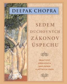 Sedem duchovných zákonov úspechu - Deepak Chopra