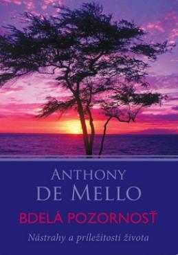 Bdelá pozornosť - Anthony De Mello