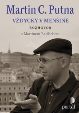 Martin C. Putna Vždycky v menšině - Martin Bedřich
