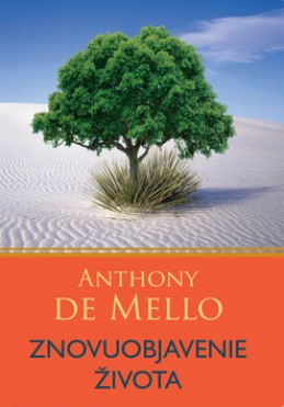 Znovuobjavenie života - Anthony De Mello