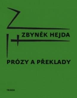 Prózy a překlady - Zbyněk Hejda