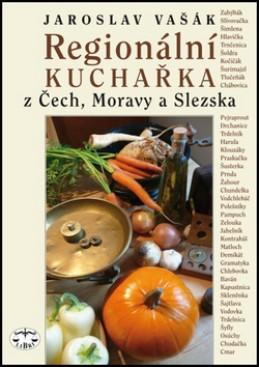 Regionální kuchařka z Čech, Moravy a Slezska - Jaroslav Vašák