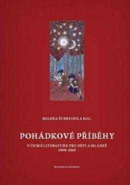 Pohádkové příběhy v české literatuře pro děti a mládež - Alena Šubrtová