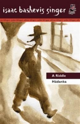Hádanka A Riddle - Isaac Bashevis Singer