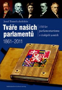 Tváře našich parlamentů 1861 - 2011 - Josef Tomeš; Kolektiv autorů