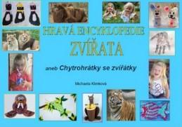 Hravá encyklopedie Zvířata - Michaela Klimková