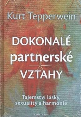 Kurt Tepperwein Dokonalé partnerské vztahy