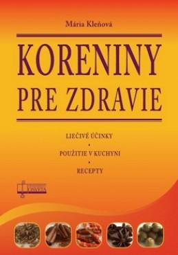 Koreniny pre zdravie - Mária Kleňová