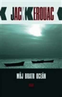 Můj bratr oceán - Jack Kerouac