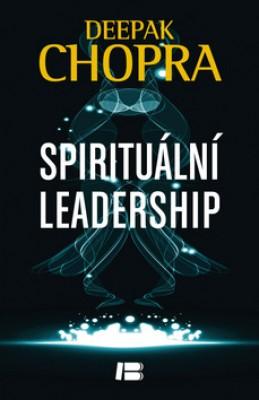 Spirituální leadership - Deepak Chopra