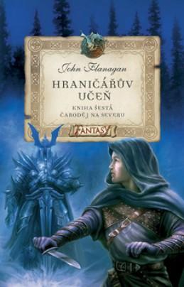 Hraničářův učeň Čaroděj na severu - John Flanagan