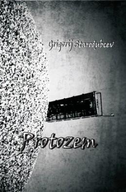 Protozem - Grigorij Starodubcev