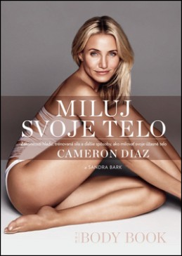Miluj svoje telo - Cameron Diaz; Sandra Bark