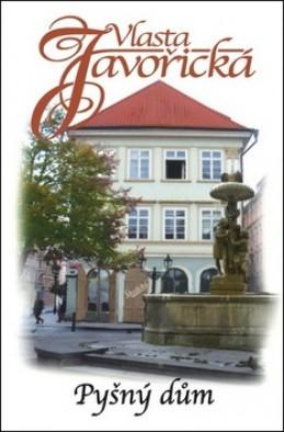 Pyšný dům - Vlasta Javořická
