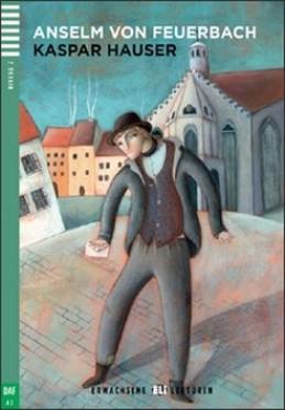 Kaspar Hauser - Anselm von Feuerbach