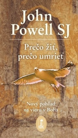 Prečo žiť, prečo umrieť - John Powell