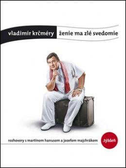 Ženie ma zlé svedomie - Vladimír Krčméry; Martin Hanus; Jozef Majchrák