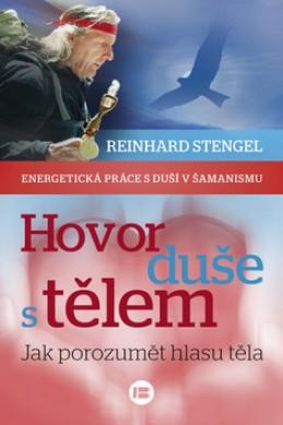 Hovor duše s tělem - Reinhard Stengel