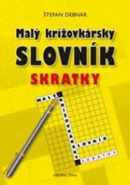 Malý krížovkársky slovník Skratky - Štefan Debnár