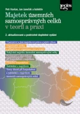 Majetek územních samosprávných celků v teorii a praxi - Jan Janeček; Petr Havlan