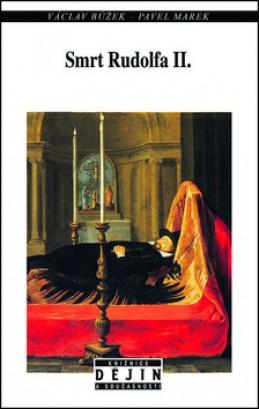 Smrt Rudolfa II. - Václav Růžek; Pavel Marek