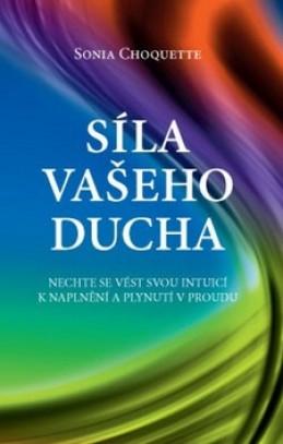 Síla vašeho Ducha - Sonia Choquette