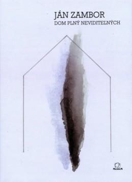 Dom plný neviditeľných - Ján Zambor