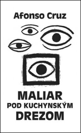 Maliar pod kuchynským drezom - Alfonso Cruz