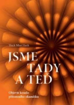 Jsme tady a teď - Thich Nhat Hanh