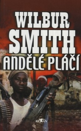 Andělé pláčí - Wilbur Smith